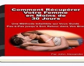 Comment récupérer la femme que vous aimez en 30 jours John Alexander